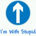 i_m_with_stupid